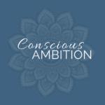 Conscious Ambition